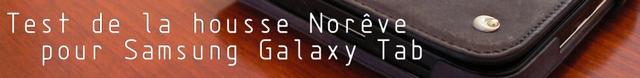 Test de la housse Norêve pour Samsung Galaxy Tab