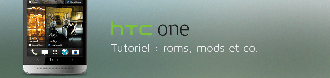 HTC One : les tutoriaux (Root, Recovery, Kernel…)