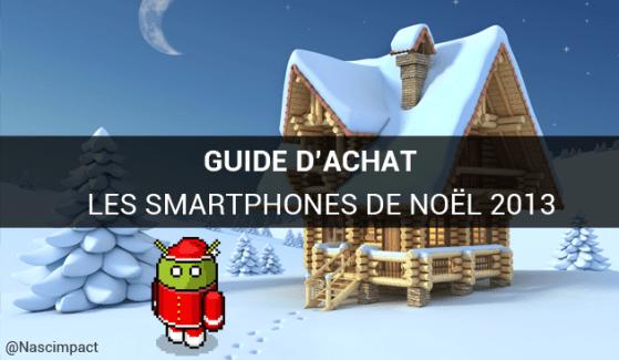 Guide d'achat : les meilleurs smartphones Android à offrir pour Noël 2013