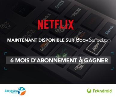 Netflix arrive sur Bbox Sensation : tentez votre chance pour gagner 6 mois d'abonnement !