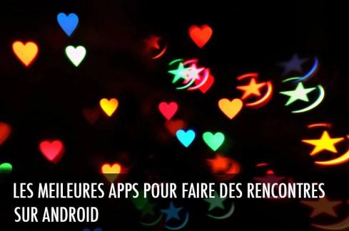 Les meilleures applications Android pour faire des rencontres
