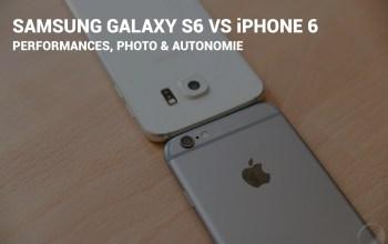 Samsung Galaxy S6 vs iPhone 6 : le face à face
