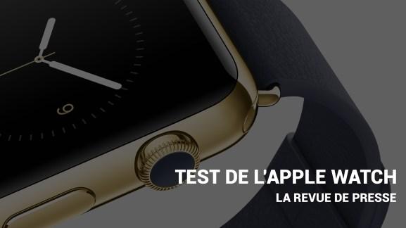 Revue de presse de l'Apple Watch : ce que les tests oublient