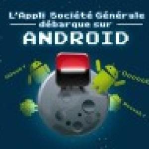 La Société Générale lance demain son application Android