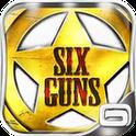 Six-Guns, un nouveau jeu d'action-aventure de Gameloft, sous Android