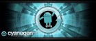 CyanogenMod : version stable pour CM9 et version nightly pour CM10