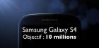 Samsung Galaxy S4 : 10 millions de ventes dès le premier mois ? #FRS4