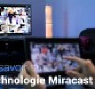 Dossier : La technologie Miracast passée au crible
