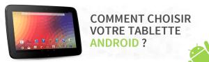Guide : Comment choisir votre tablette Android ?