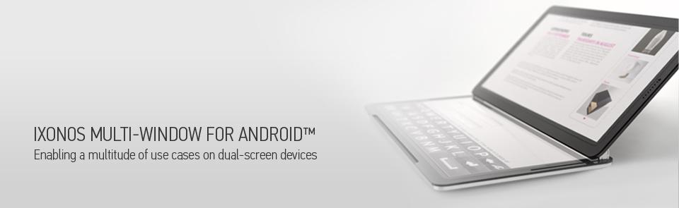 Ixonos, la prochaine génération de multi-fenêtre sur Android ?