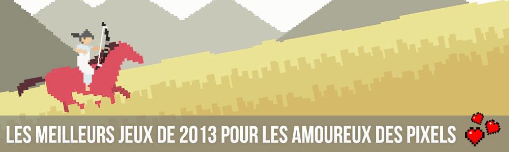 Les meilleurs jeux de 2013 pour les amoureux des pixels