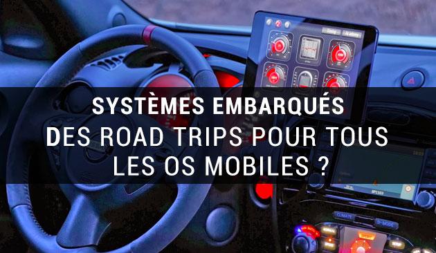 Tous les OS mobiles pourront-ils se payer un road-trip ?