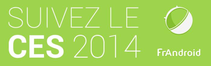 Suivez le CES 2014, depuis votre canapé !