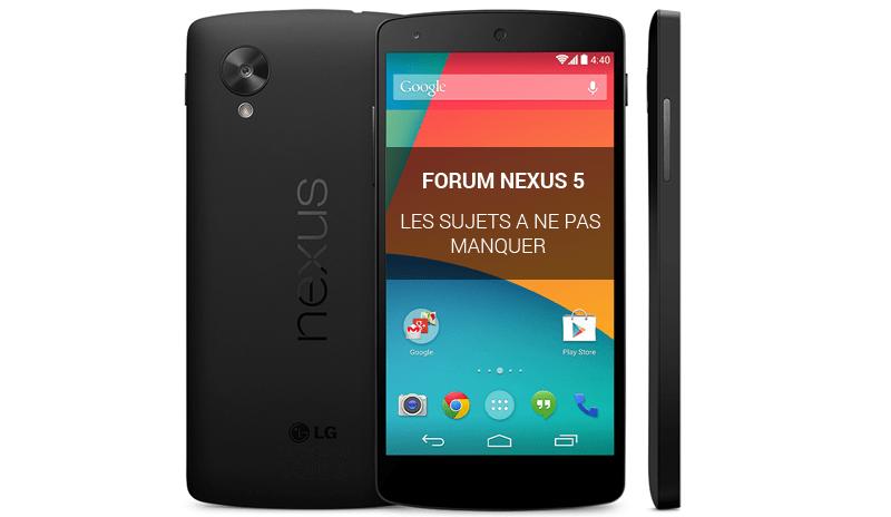 Forum Nexus 5 : les sujets à ne pas manquer