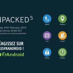 #GS5FrAndroid :  Suivez l'Unpacked 5 avec le Galaxy S5 au MWC à partir de 19h45