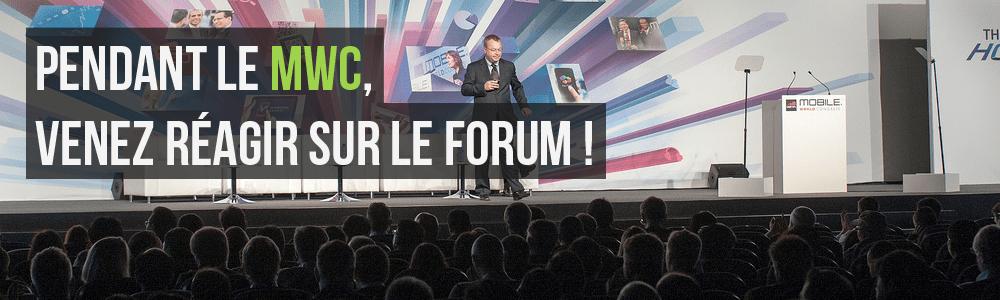 Pendant le MWC, venez réagir sur le forum !