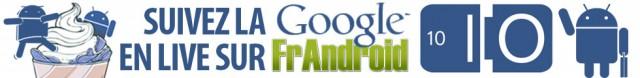 Ce soir, suivez le Google I/O en direct sur FrAndroid !