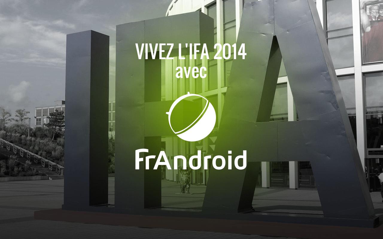Suivez l'IFA sur FrAndroid !