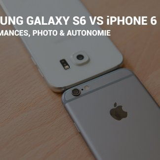 Samsung Galaxy S6 vs iPhone 6 : le face à face