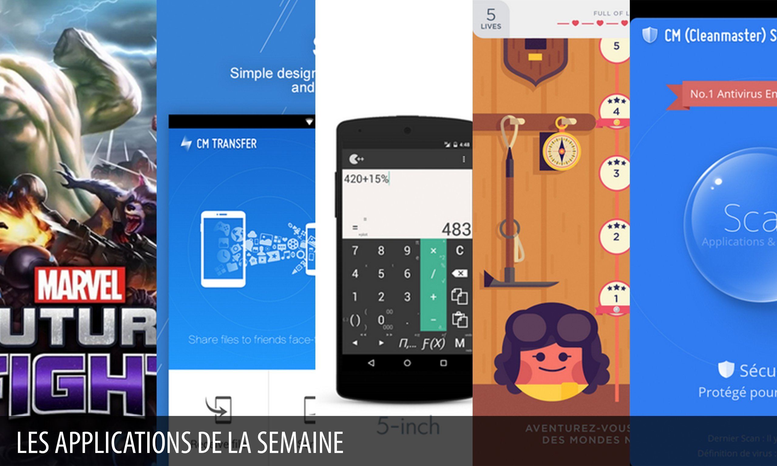 Les apps de la semaine : Marvel Future Fight, CM Transfer – Share files, Calculatrice ++, TwoDots, CM Security AppLock Antivirus