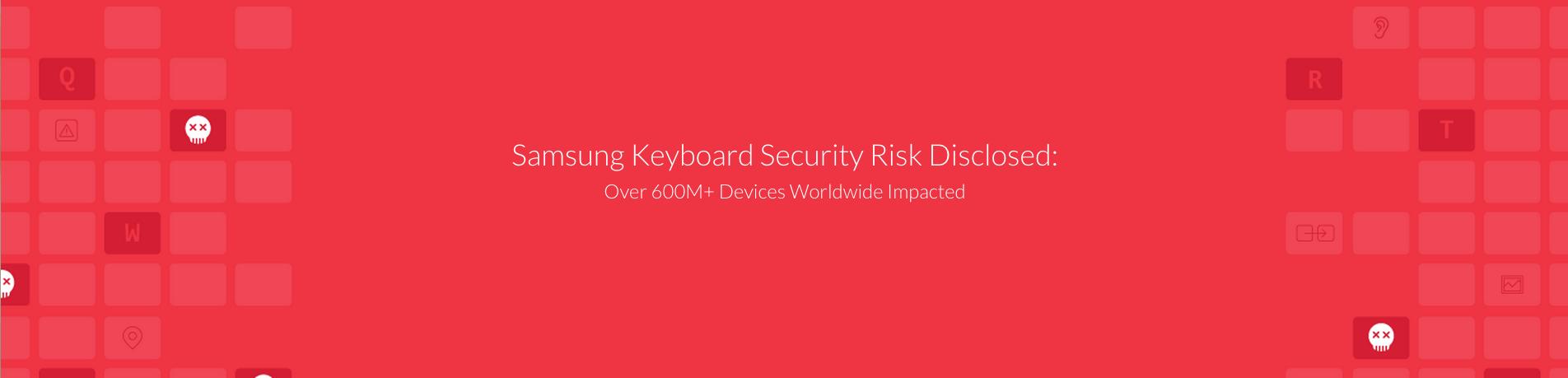 Les Galaxy S4, S5 et S6 vulnérables à cause d'une faille de leur clavier
