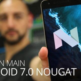 Android 7.0 Nougat : toutes les nouveautés de la version finale