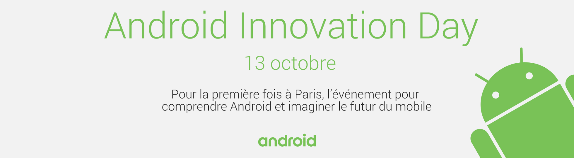 Le 13 octobre prochain, Google organise l'Android Innovation Day à Paris