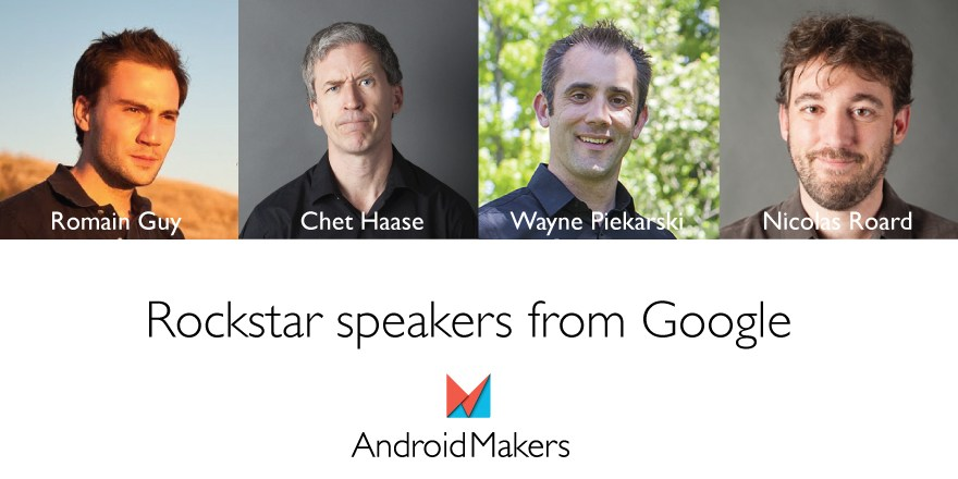 Android Makers : plusieurs Googlers feront le déplacement à la conférence parisienne
