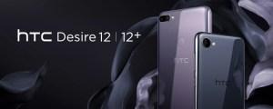 HTC Desire 12 et Desire 12+ officialisés : la promesse de l'élégance à petit prix