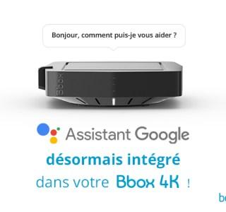 Bouygues Telecom : les Bbox 4K ont le droit à Google Assistant dès maintenant