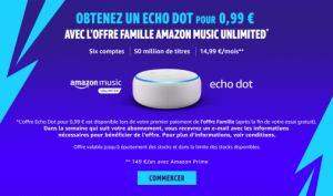 🔥 Bon plan : un Echo Dot à 0,99 euro pour toute souscription à l'offre Famille d'Amazon Music Unlimited
