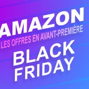Black Friday : le TOP des offres Amazon ce vendredi 22 novembre 2019