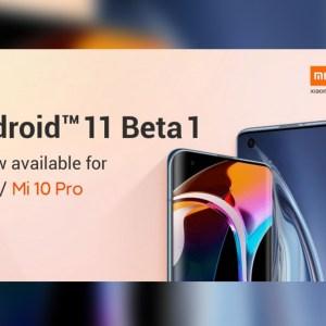 Xiaomi Mi 10 et Mi 10 Pro: vous pouvez installer Android 11 en bêta