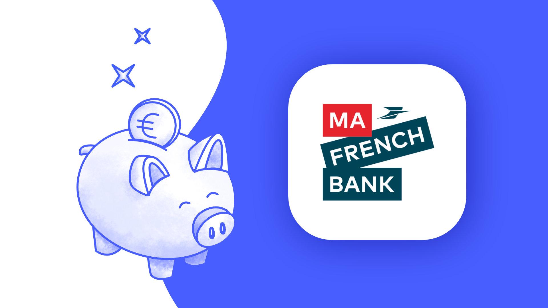 Notre avis sur Ma French Bank