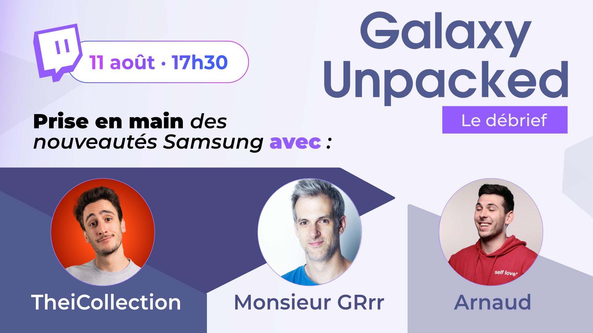 Galaxy Unpacked : débrief et prise en main des nouveautés Samsung par deux grands youtubeurs tech français