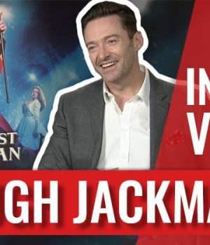 interview-hugh-jackman-the-greatest-showman