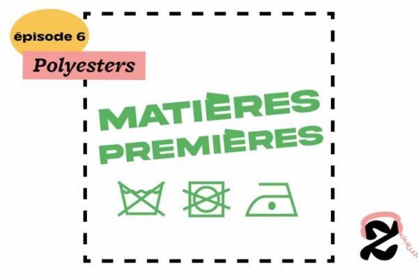 Matières Premières, épisode 6 - Polyesters