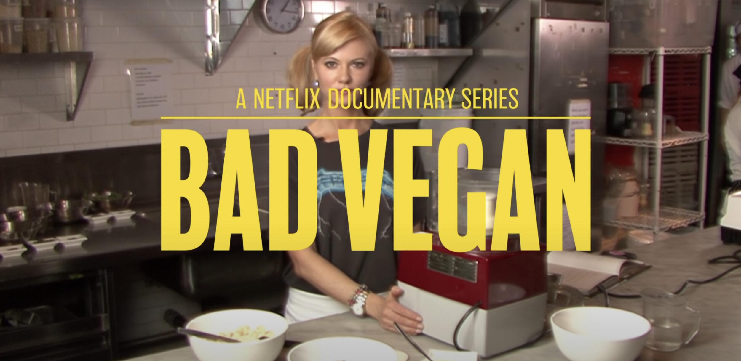 Netflix Bad Vegan